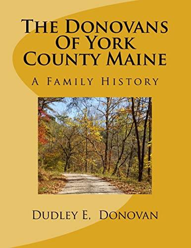 The Donovans Of York County Maine: A: Dudley E Donovan