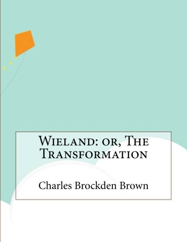 9781517441999: Wieland: or, The Transformation