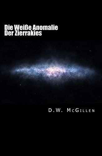 9781517442989: Die Weiße Anomalie Der Zierrakies: Geheimakte Mars 10 (Volume 10) (German Edition)