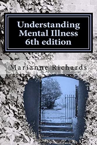 9781517443474: Understanding Mental Illness 6th edition: Mental Health Awareness For Self Teaching