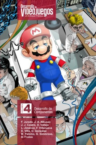 9781517443504: Desarrollo de Videojuegos. Un enfoque Práctico.: Volumen 4. Desarrollo de Componentes: Volume 4