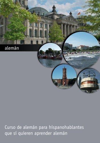 9781517447366: alemán: Curso de alemán para hispanohablantes que sí quieren aprender alemán (Spanish Edition)