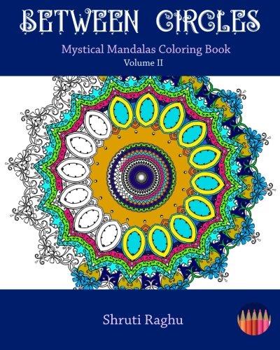Between Circles: Mystical Mandalas Coloring Book (Between Circles - Mystical Mandalas Series) (...