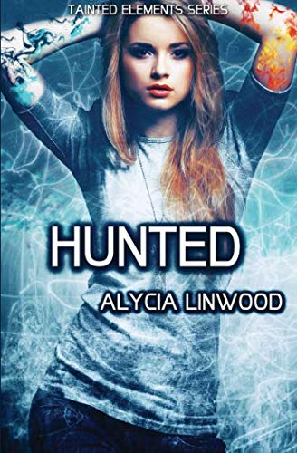 9781517449063: Hunted (Tainted Elements) (Volume 5)