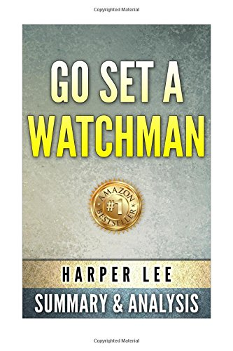 9781517449094: Go Set A Watchman: by Harper Lee | Unofficial Summary & Analysis