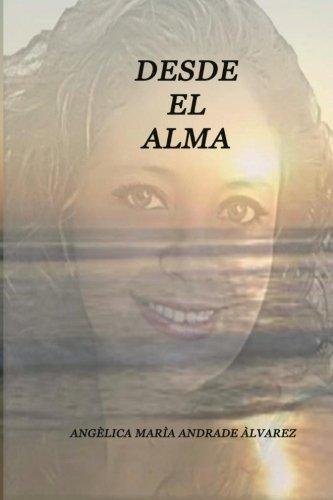 9781517450854: desde el alma: Angélica María Andrade Álvarez
