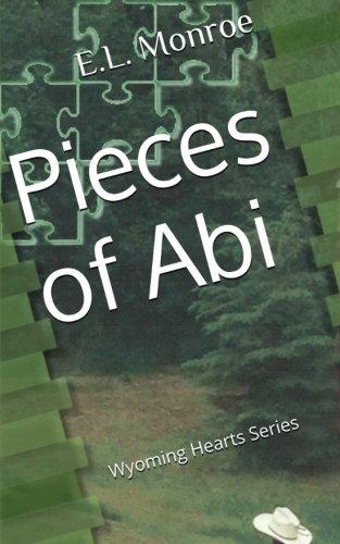 9781517451004: Pieces of Abi (Wyoming Hearts Series) (Volume 1)