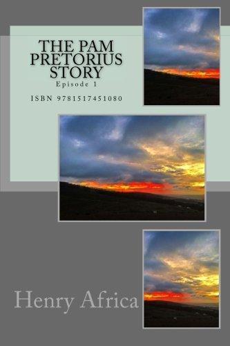 9781517451080: The Pam Pretorius Story: Episode 1: Volume 1