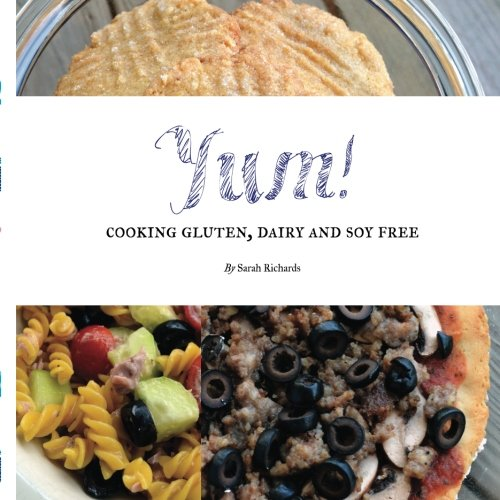 9781517451394: Yum!: Cooking Gluten, Dairy and Soy Free.