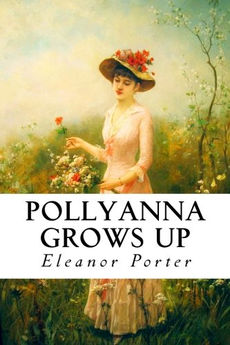 9781517454135: Pollyanna Grows Up