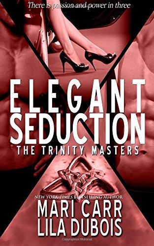 9781517454524: Elegant Seduction (Trinity Masters) (Volume 6)