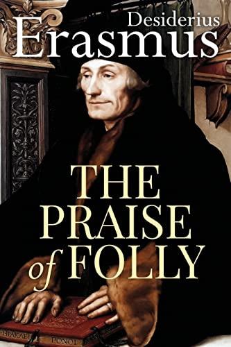 9781517454753: The Praise of Folly