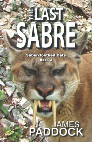 9781517456887: The Last Sabre (The Sabre-Toothed Cat Trilogy) (Volume 3)