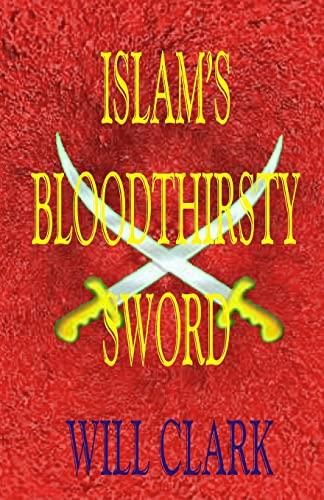 9781517457235: Islam's Bloodthirsty Sword