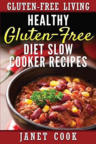 Healthy Gluten-Free Diet Slow Cooker Recipes (Gluten-Free Living) (Volume 2): Janet Cook