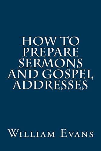 9781517461041: How to Prepare Sermons and Gospel Addresses