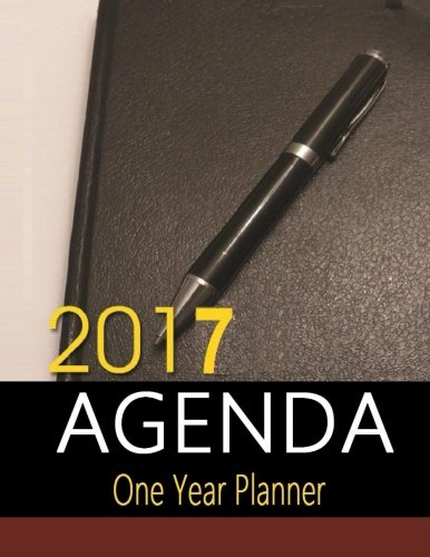 9781517461607: 2017 Agenda: One Year Planner - Stay Organized with daily planner for your agenda. 1 Full Year