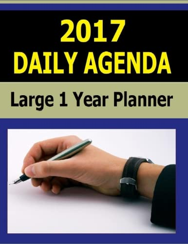 9781517461966: 2017 Daily Agenda: Large One Year Planner for keeping your daily agenda for 2017