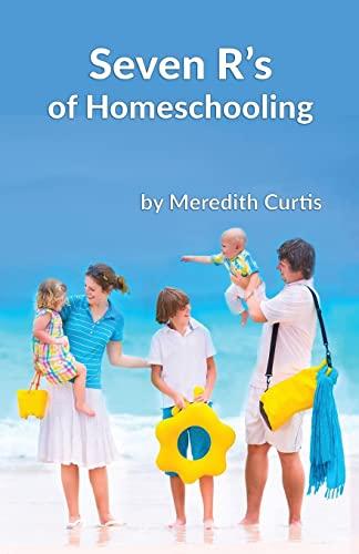9781517462246: Seven R's of Homeschooling