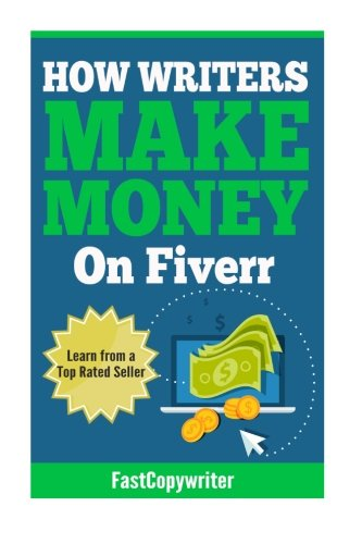 9781517462840: How Writers Make Money on Fiverr: True Stories from a Top Rated Seller