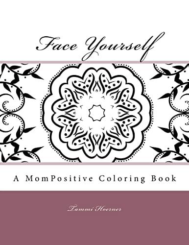 9781517462987: Face Yourself: A MomPositive Coloring Book
