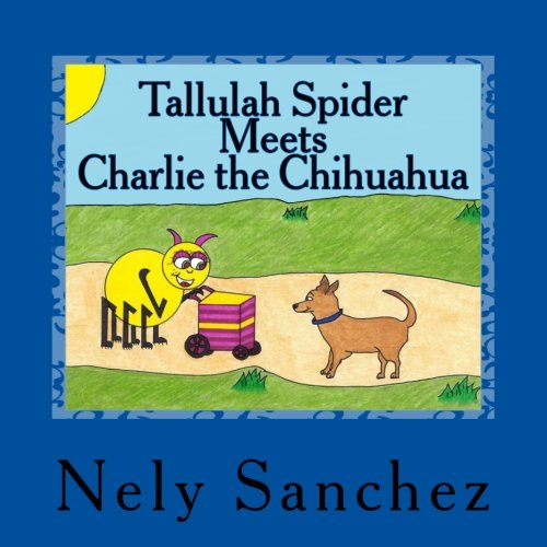 9781517463793: Tallulah Spider Meets Charlie the Chihuahua (Volume 6)