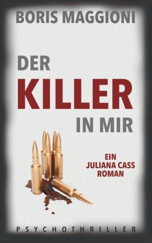 9781517463939: Juliana Cass - Der Killer in mir: Psychothriller