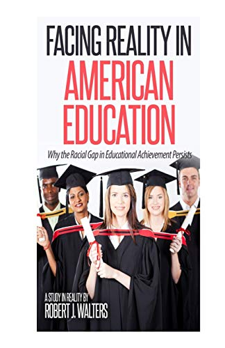9781517466275: Facing Reality in American Education: Why the Racial Gap in Educational Achievement Persists