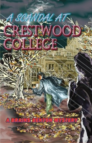 9781517466831: A Scandal At Crestwood College (The Brains Benton Mysteries) (Volume 8)