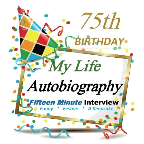 9781517470272 75th Birthday Gifts Autobiography Fun And Festive Fifteen Minute