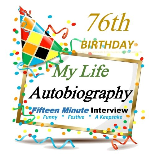 9781517470326: 76th Birthday Decorations in All Departments: Autobiography, Fifteen Minute, 76th Birthday in All Departments, 76th Birthday gifts for men, 76th Birthday Gifts for Women