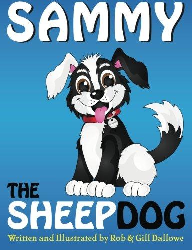 9781517472016: Sammy The Sheep Dog (Adventures of Sammy The Sheep Dog) (Volume 1)