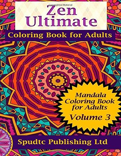 9781517473761: Zen Ultimate Coloring Book for Adults: Mandala Coloring Book for Adults Volume 3
