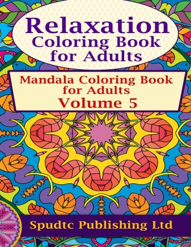 9781517474492: Relaxation Coloring Book for Adults: Mandala Coloring Book for Adults Volume 5