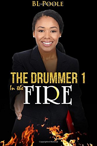 9781517475710: The Drummer I: In the Fire (Volume 1)