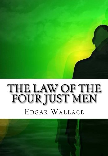 9781517475772: The Law of the Four Just Men