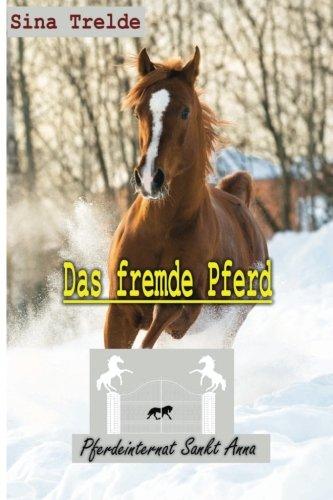 9781517478445: Das fremde Pferd (Pferdeinternat Sankt Anna) (Volume 3) (German Edition)