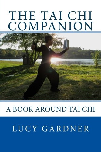 9781517481278: The Tai Chi Companion: A book around Tai Chi