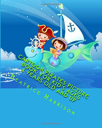 9781517481445: Cartoon Pirates Picture Book: For Kid's Ages 4 Years Old and up