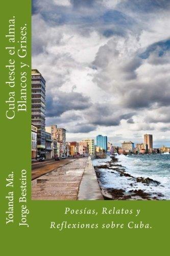 9781517482893: Cuba desde el alma.Blancos y Grises.