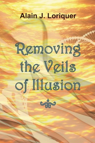 9781517483241: Removing the Veils of Illusions