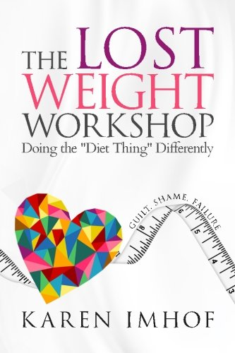 9781517483524: The Lost Weight Workshop: Doing the
