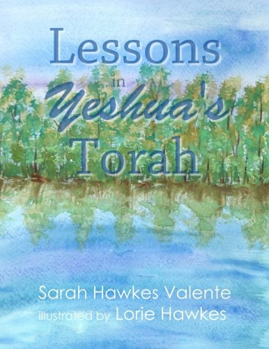 Lessons in Yeshua's Torah: Sarah Hawkes Valente