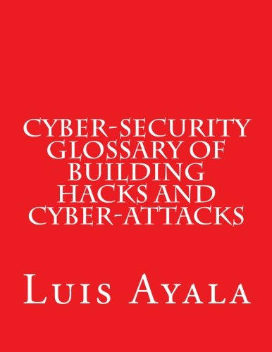 9781517484873: Cyber-Security Glossary of Building Hacks and Cyber-Attacks