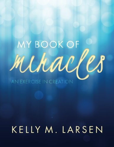 9781517485191: My Book of Miracles: An Exercise in Creation