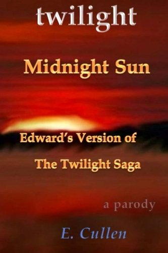 9781517485344: Twilight Midnight Sun: Edward's Version of The Twilight Saga (A Parody)
