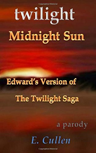 9781517485429: Twilight Midnight Sun: Edward's Version of The Twilight Saga (A Parody)
