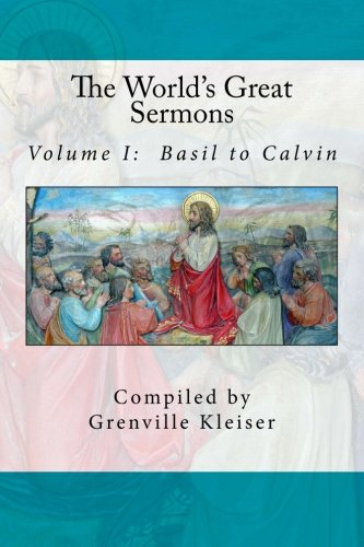 9781517486914: The World's Great Sermons: Volume I: Basil to Calvin (Volume 1)