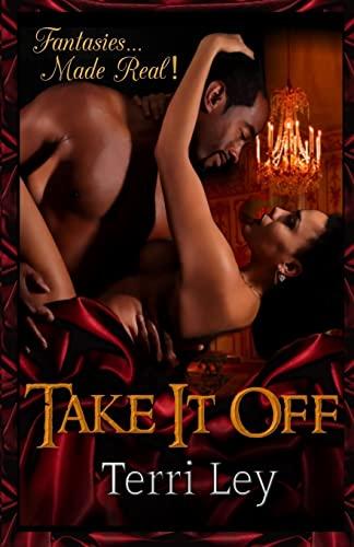 9781517487959: Take It Off (Fantasies Made Real) (Volume 1)