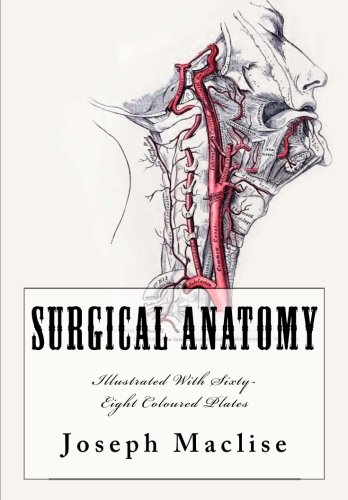 9781517488529: Surgical Anatomy: [Illustrated With Sixty-Eight Coloured Plates]